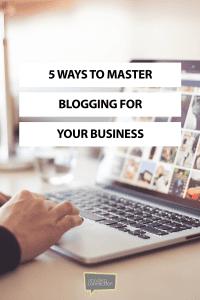 5 Ways to Master Blogging