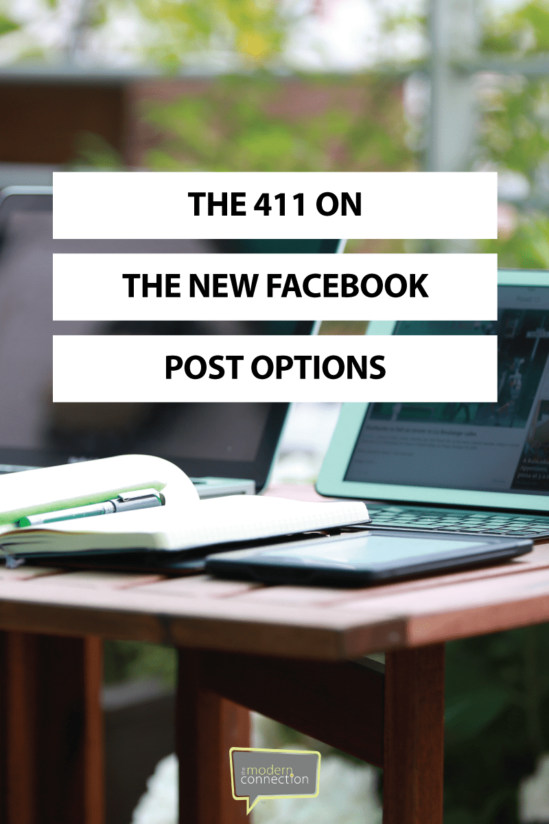The 411 on the New Facebook Post Options
