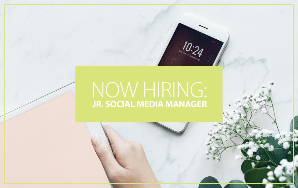 Now Hiring: Jr. Social Media Manager