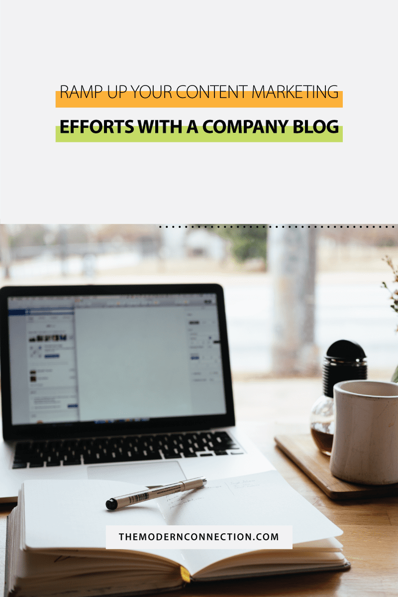 Ramp Up Your Content Marketing Efforts With a Company Blog